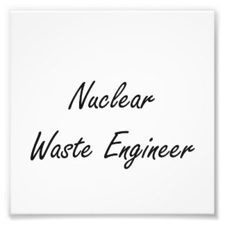 Nuclear Waste Engineer Artistic Job Design Photo Print