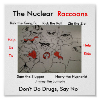 nuclearraccoonss, The Nuclear , Kirk the Kung,F... Poster