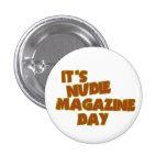 Nudie Magazine Day 1 Inch Round Button