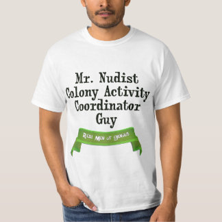 Nudist Colony Cordinator T-Shirt
