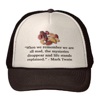 """nueces, """"cuando recordamos que estamos todos enoja gorras"""