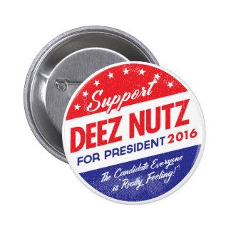 Nueces de Deez para el presidente Pin Redondo De 2 Pulgadas
