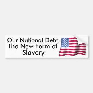 Nuestra deuda nacional; La nueva forma de esclavit Etiqueta De Parachoque