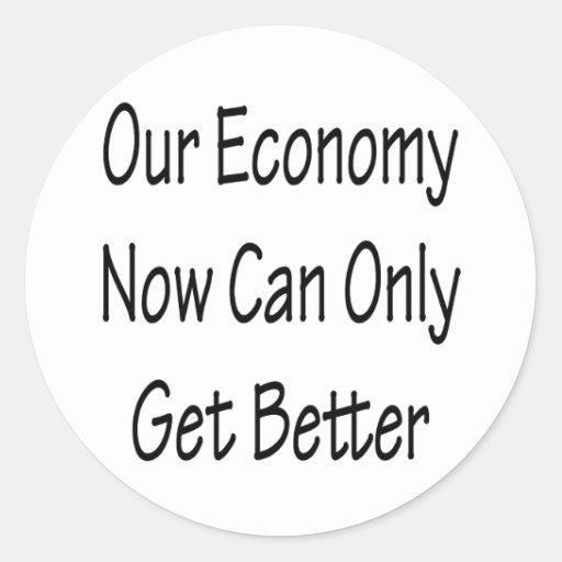 Nuestra economía ahora puede conseguir solamente pegatina redonda