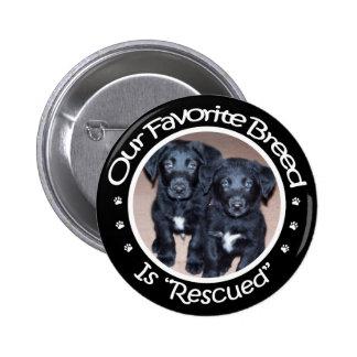 Nuestra raza preferida es botón rescatado pin