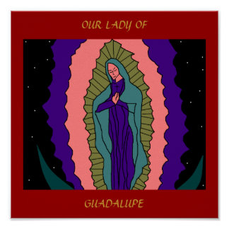 NUESTRA SEÑORA OF GUADALUPE POSTER