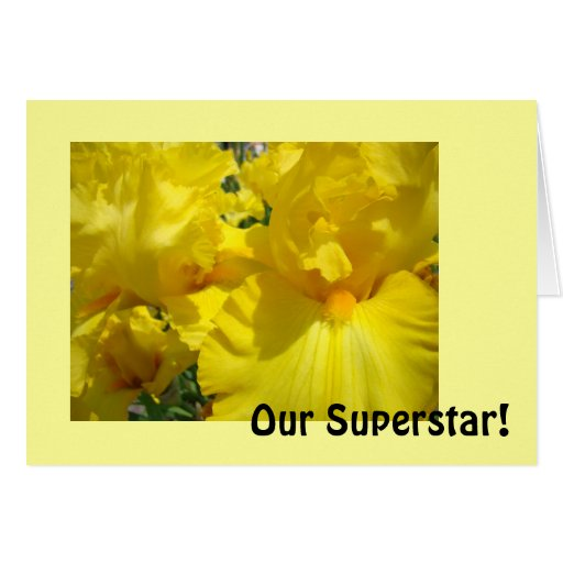 ¡Nuestra superestrella! Flores del iris amarillo d Felicitacion