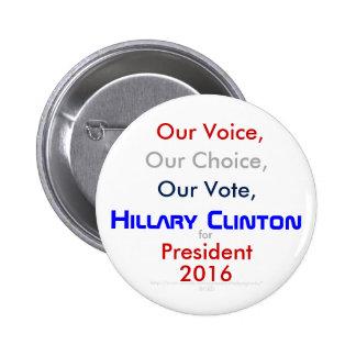 Nuestra voz, opción, voto, presidente de Hillary Pin Redondo De 2 Pulgadas