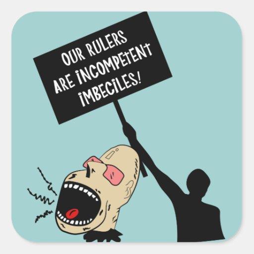 Nuestras reglas son imbeciles incompetentes calcomanía cuadradas