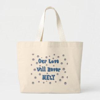 Nuestro amor nunca derretirá bolsa tela grande