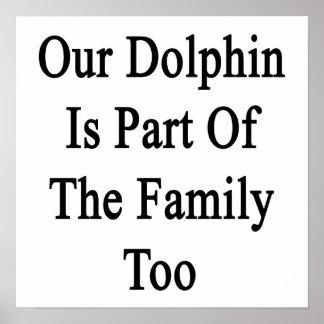 Nuestro delfín es parte de la familia también impresiones