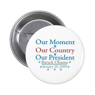 Nuestro día de inauguración de Obama del momento 2 Pin Redondo De 2 Pulgadas