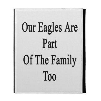 Nuestro Eagles es parte de la familia también
