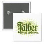 Nuestro Father-1 Pin