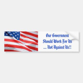 Nuestro gobierno debe trabajar para nosotros pegatina de parachoque