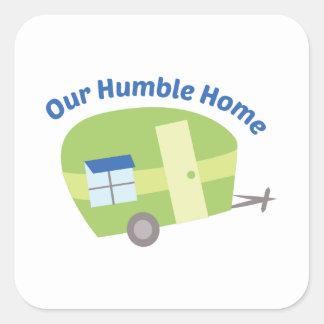 Nuestro hogar humilde pegatina cuadrada