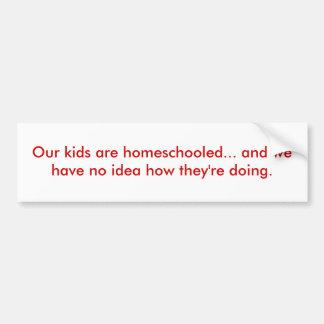 Nuestros niños homeschooled… etiqueta de parachoque