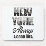 Nueva York es siempre una buena idea Tapete De Ratón