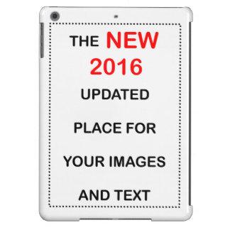 Nuevo lugar 2016 para cargar sus imágenes y texto funda para iPad air