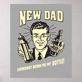 Nuevo papá: Alguien me trae mi botella Póster