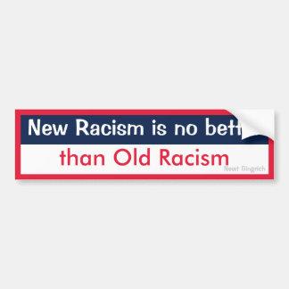 Nuevo viejo racismo del racismo v etiqueta de parachoque