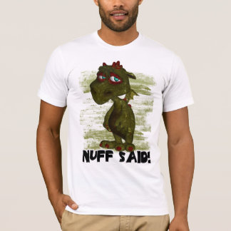 Nuff Said T Shirt With Monster - Monster T Shirt