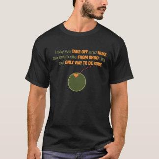 Nuke It From Orbit T-Shirt