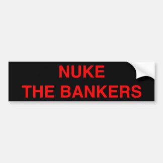 Nuke The Bankers Bumper Sticker