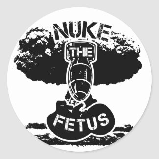 Nuke The Fetus Classic Round Sticker