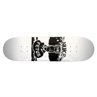 Nuke The Fetus Skateboard