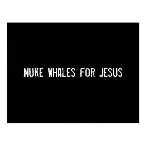 Nuke Whales for Jesus Postcards