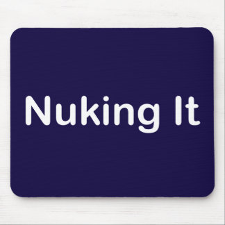Nuking It Mouse Pad