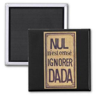 Nul n'est censé ignorer Dada! Magnet