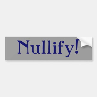 Nullify! Bumper Sticker