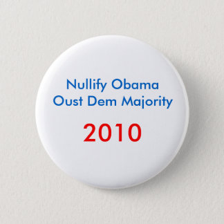 Nullify ObamaOust Dem Majority , 2010 Button