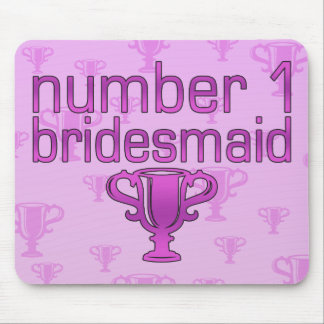 Number 1 Bridesmaid Mouse Pad