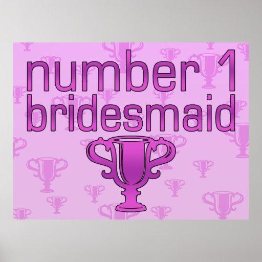 Number 1 Bridesmaid Poster