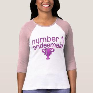 Number 1 Bridesmaid Tshirts