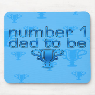 Number 1 Dad to Be Mousepads