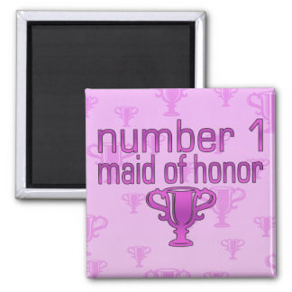 Number 1 Maid of Honor Magnet