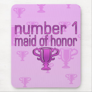 Number 1 Maid of Honor Mouse Pad