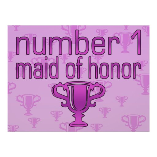 Number 1 Maid of Honor Poster
