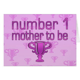 Number 1 Mother to Be Card