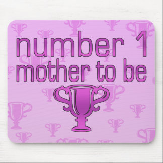 Number 1 Mother to Be Mouse Pad