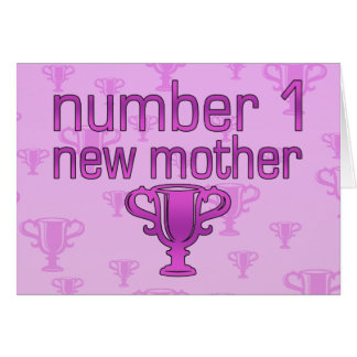 Number 1 New Mother Card