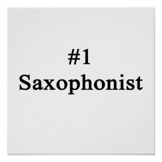 Number 1 Saxophonist Posters
