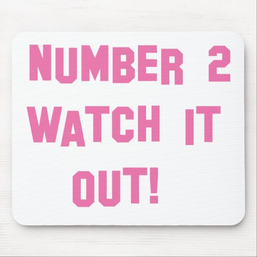 Number 2 Watch It Out! Mouse Pad
