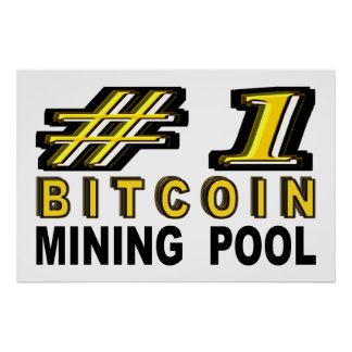 Number One Bitcoin Mining Pool Poster