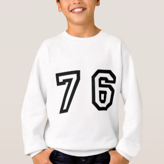 Number Seventy Six Sweatshirt