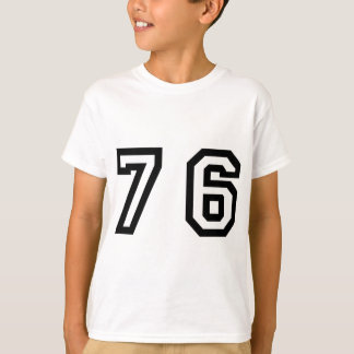 Number Seventy Six T-Shirt